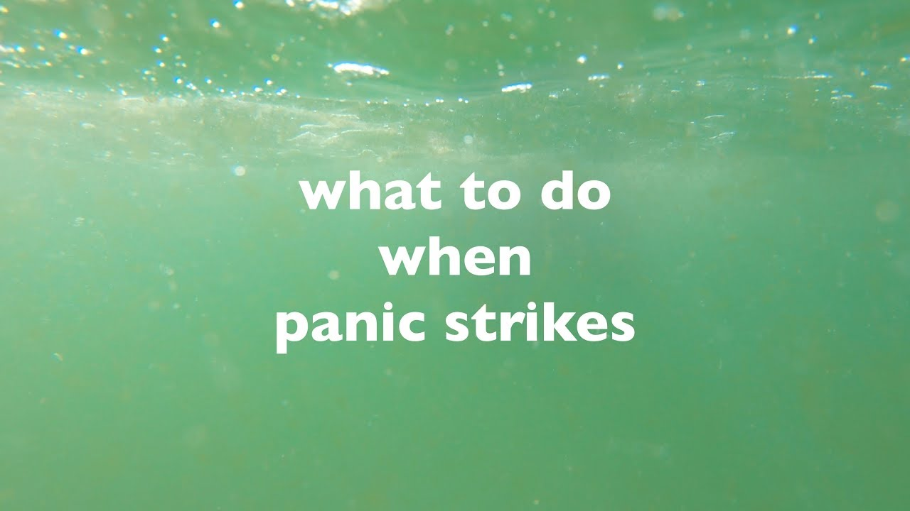 What to do when panic strikes